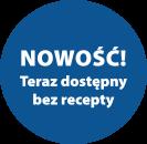 Nowość - teraz dostępny bez recepty